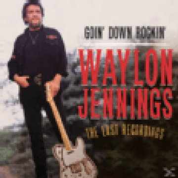 Goin' Down Rockin' - The Last Recordings CD