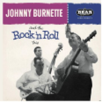 Johnny Burnette and the Rock'n Roll Trio (Reissue) LP
