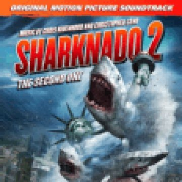 Sharknado 2 - The Second One (Original Motion Picture Soundtrack) (Cápavihar 2 - A második ...) CD