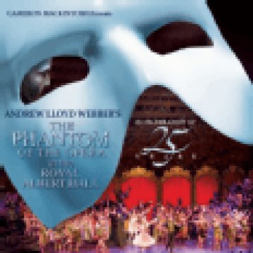 The Phantom of the Opera at the Royal Albert Hall - In Celebration of 25 Years (Az Operaház ...) CD