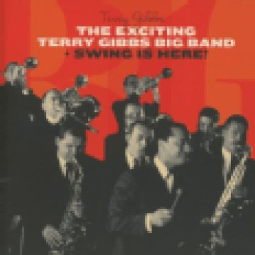 Exciting Terry Gibbs Big Band / Swing is Here! (CD)