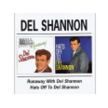 Runaway with Del Shannon/Hats off to Del Shannon (CD)