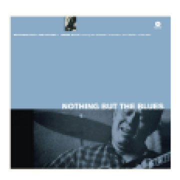 Nothing but the Blues (High Quality Edition) Vinyl LP (nagylemez)