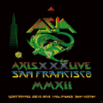 Axis XXX - Live in San Francisco MMXII CD+DVD
