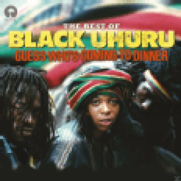 The Best of Black Uhuru - Guess Who's Coming To Dinner CD
