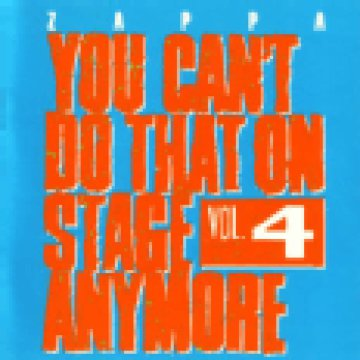 You Can't Do That On Stage Anymore Vol. 4 CD