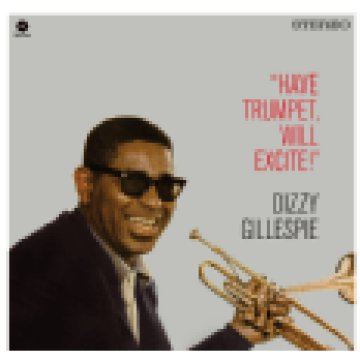 Have Trumpet, Will Excite! (High Quality Edition) Vinyl LP (nagylemez)