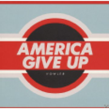 America Give Up LP