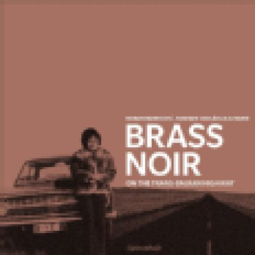 Brass Noir - On the Trans - Balkan Highway (Bonus Version) CD