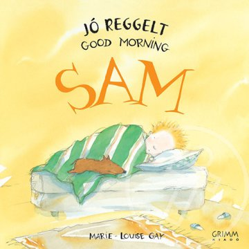 Jó reggelt, Sam - Good morning, Sam