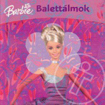 Barbie: Balettálmok