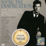 You're the Inspiration - The Music of David Foster & Friends CD+DVD