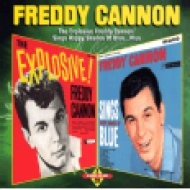 The Explosive Freddy Cannon! / Sings Happy Shades of Blue...Plus (Bonus Tracks) CD