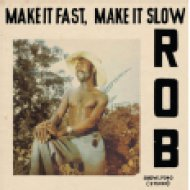 Make It Fast, Make It Slow LP