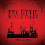 The Devil Makes Three CD