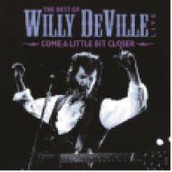 The Best of Willy Deville - Come a Little Bit Closer LP