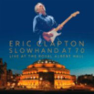 Slowhand At 70 - Live At The Royal Albert Hall (Limited Deluxe Edition) CD+DVD