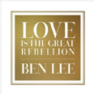 Love is the Great Rebellion CD