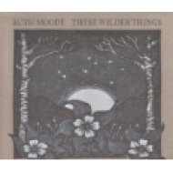 These Wilder Things CD
