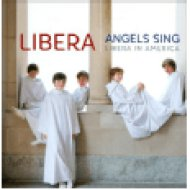 Angels Sing - Libera in America CD