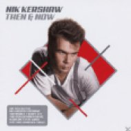 Then & Now - The Very Best of Nik Kershaw CD