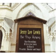Old Time Religion - Rare Recordings of Jerry Lee Lewis in Church Preachin', Shoutin'... (Digipak) CD