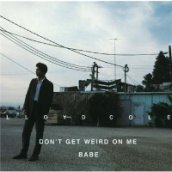 Don't Get Weird on Me Babe CD